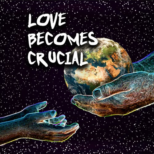 Love Becomes Crucial
