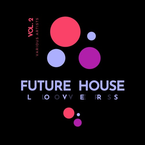 Future House Lovers, Vol. 2