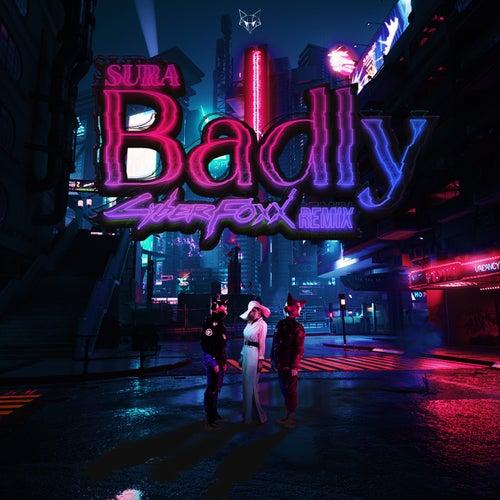 Badly (Cyber Foxx Remix)