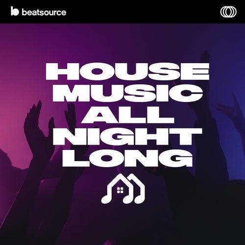 House Music All Night Long playlist