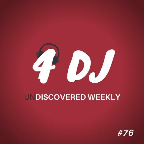 4 DJ: UnDiscovered Weekly #76
