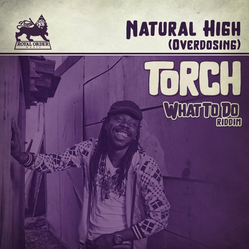 Natural High (Overdosing) [What to Do Riddim]