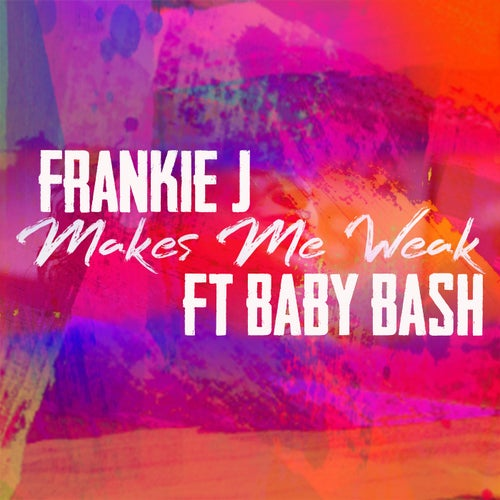 Makes Me Weak (feat. Baby Bash)