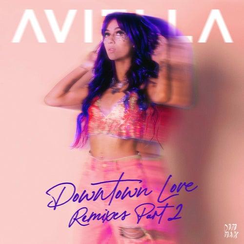 Downtown Love (Remixes - Part 2)