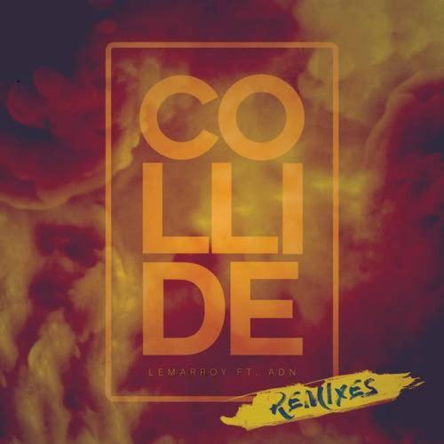 Lemarroy - Collide (Remixes)