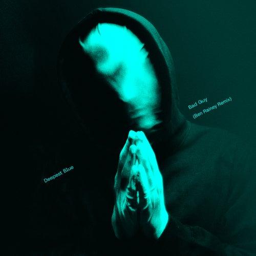Bad Guy (Ben Rainey Remix)
