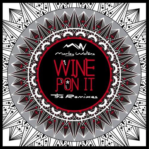 Wine Pon It The Remixes