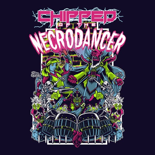 Chipped of the Necrodancer
