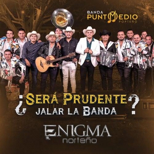 ¿Será Prudente Jalar La Banda?