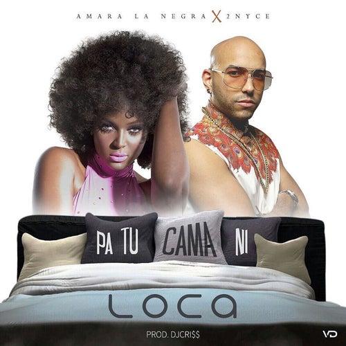 Pa Tu Cama Ni Loca (feat. 2Nyce)