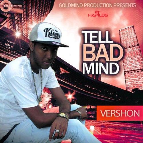 Tell Bad Mind