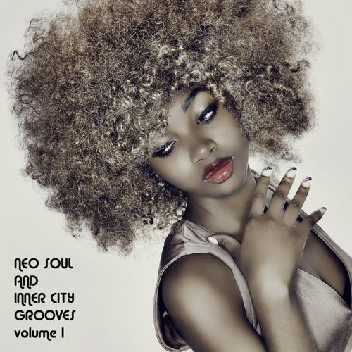 Neo Soul and Inner City Grooves, Vol. 1