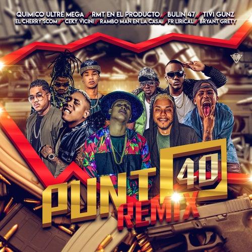 Punto 40 (feat. Bryant Grety, Bulin 47, El Cherry Scom, Ceky Viciny, Fr Lirical & Rambo Man)