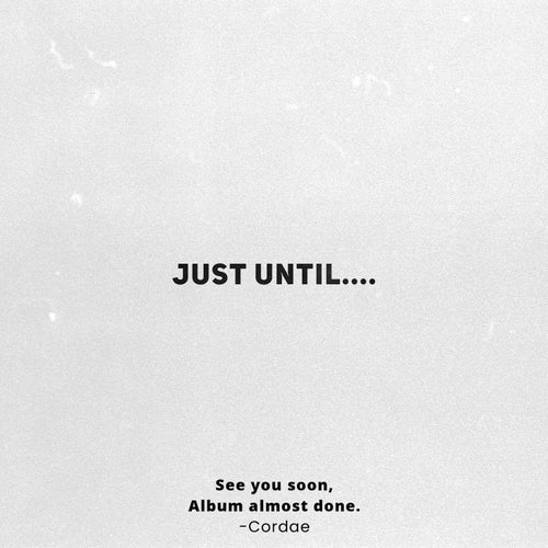 Just Until....