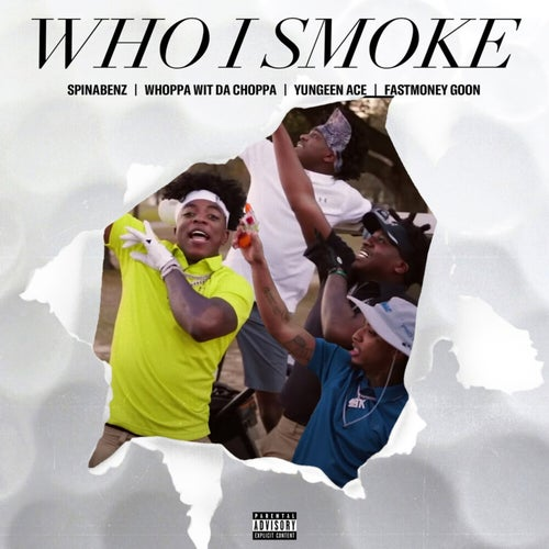 Who I Smoke feat. Whoppa Wit Da Choppa