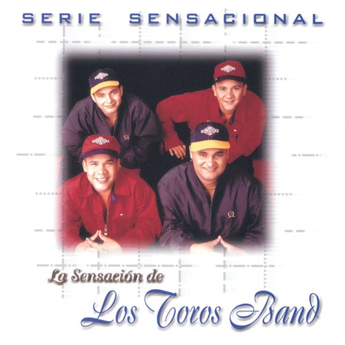 Serie Sensacional Tropical Los Toros Band