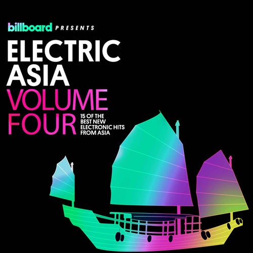 Billboard Presents: Electric Asia, Vol. 4