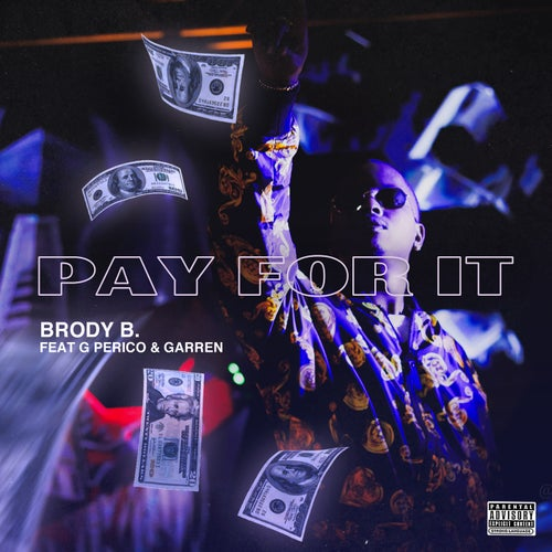 Pay For It (feat. G Perico & Garren)
