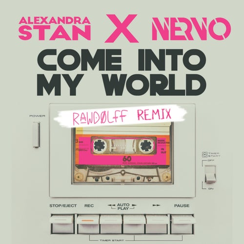 Come Into My World (with NERVO)