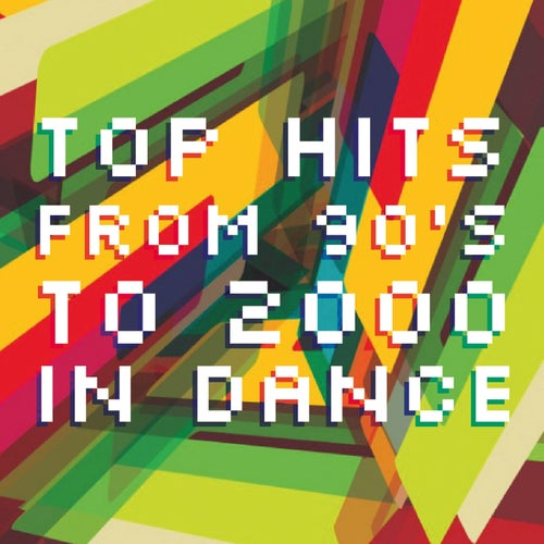 Top Hits from 90's to 2000 in Dance