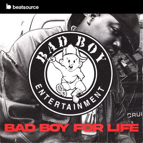 Bad Boy For Life playlist
