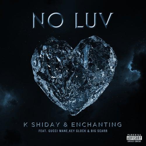 No Luv (feat. Gucci Mane, Key Glock, Big Scarr)