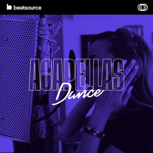 Acapellas - Dance playlist