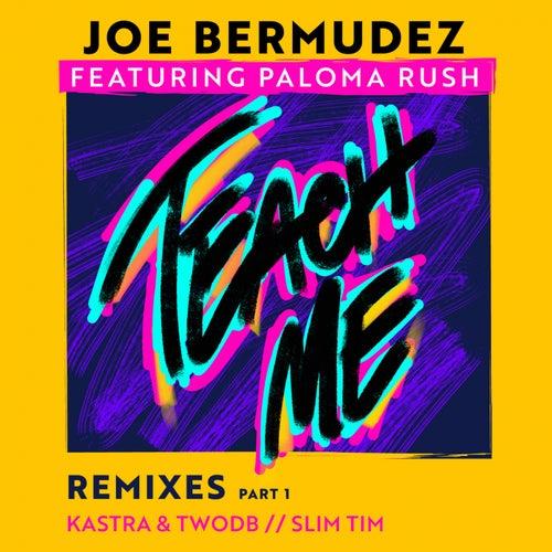 Teach Me: Remixes, Pt. 1 (feat. Paloma Rush)