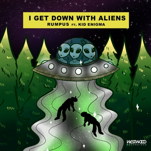 I Get Down With Aliens