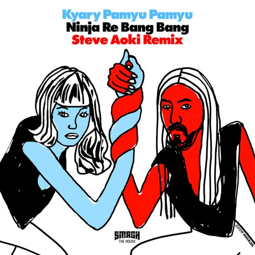 Ninja Re Bang Bang (Steve Aoki Remix)