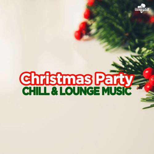 Southbeat Music Presents: Christmas Party Chill & Lounge Music