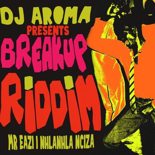 DJ Aroma Presents Breakup Riddim