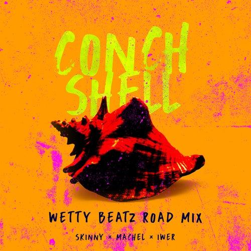 Conch Shell (Wetty Beatz Road Mix)