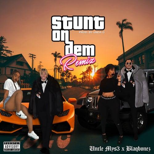 Stunt On Dem (feat. Blaqbonez) [Remix]