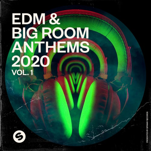 EDM & Big Room Anthems 2020, Vol. 1