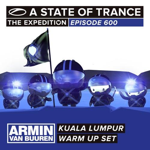 A State Of Trance 600 - Kuala Lumpur (Armin van Buuren - Warm Up Set)