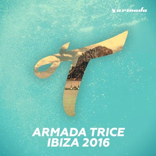 Armada Trice - Ibiza 2016
