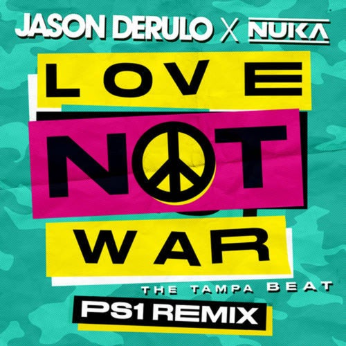 Love Not War (The Tampa Beat) (PS1 Remix)