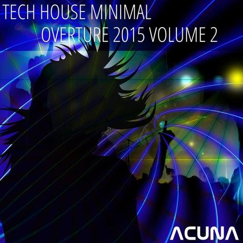 Tech House Minimal Overture 2015, Vol. 2