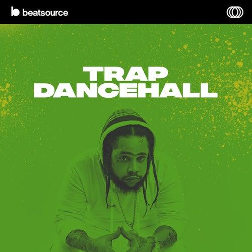Trap Dancehall playlist