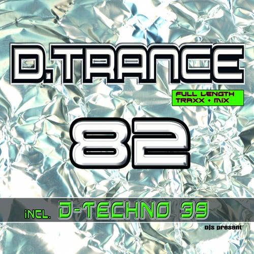 D.Trance, Vol. 82 (incl. D.Techno 39)