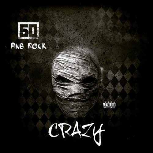 Crazy (feat. PnB Rock)
