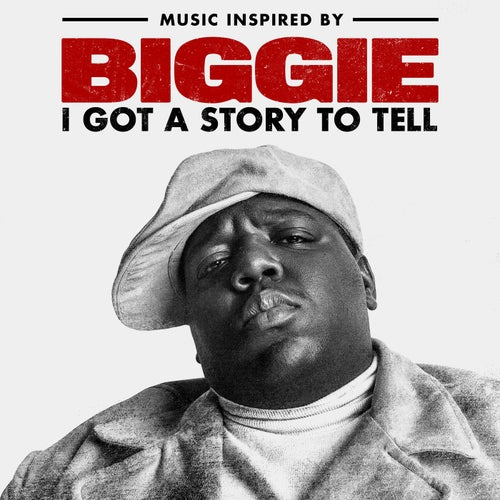 Music Inspired By Biggie: I Got A Story To Tell