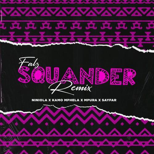 Squander  (feat. Niniola & Sayfar)(Remix)