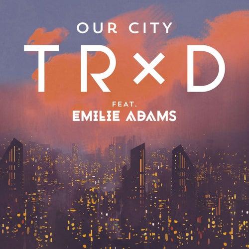 Our City (feat. Emilie Adams)