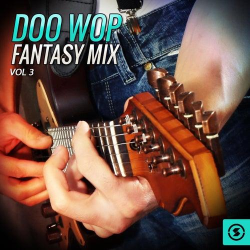 Doo Wop Fantasy Mix, Vol. 3