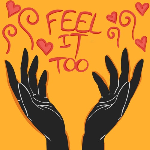 Feel It Too