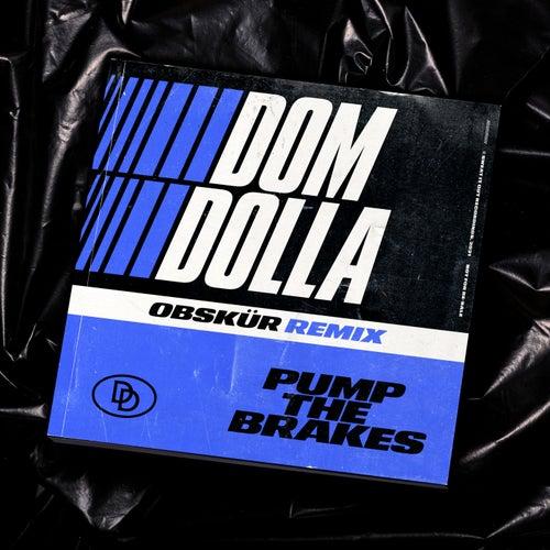 Pump the Brakes (Obskür Extended Remix)