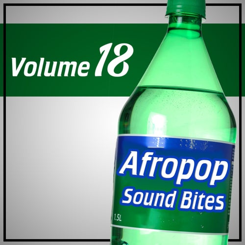 Afropop Sound Bites, Vol.18