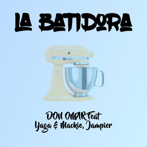 La Batidora (Remix) [feat. Yaga, Mackie & Jampier]